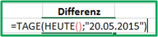 Excel Differenz berechnen mit der Funktion TAGE, als Argumente HEUTE und eingetipptes Datum